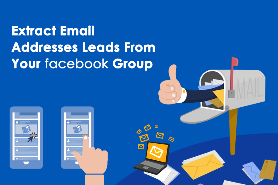 Obtain Email Addresses Leads From Your Facebook Group
